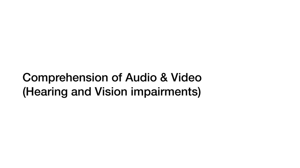 Comprehension of Audio & Video (Hearing and Vi...