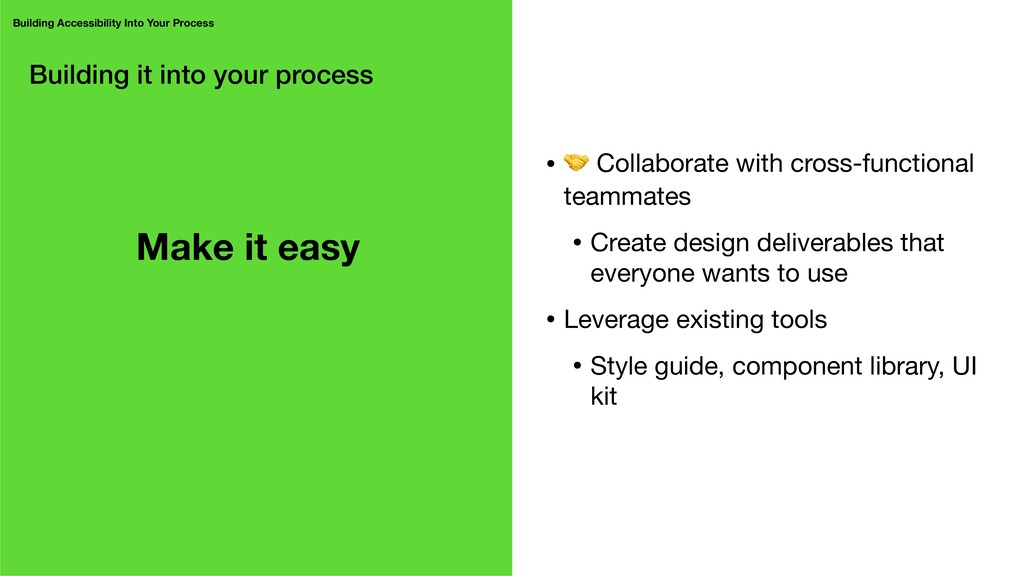 Building it into your process • ( Collaborate w...