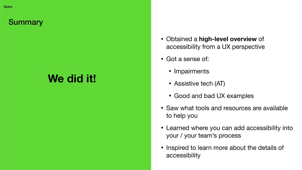Summary Outro • Obtained a high-level overview ...