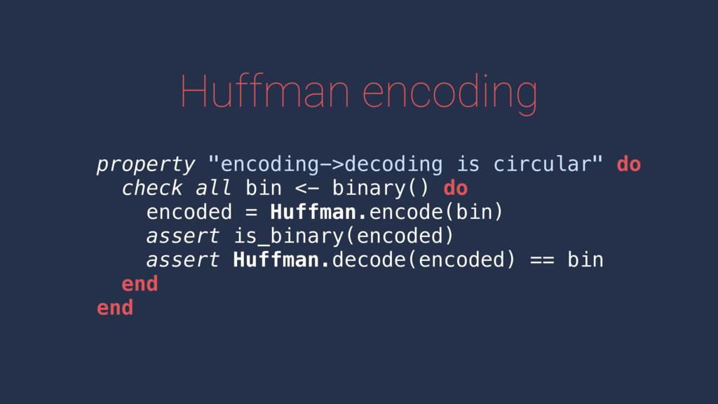 "property ""encoding->decoding is circular"" do ch..."
