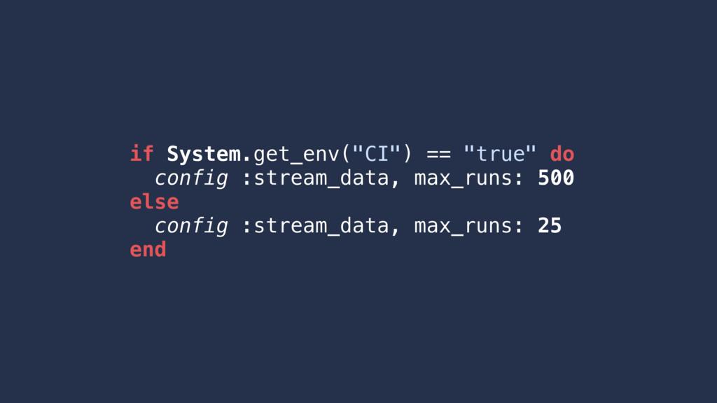 """if System.get_env(""""CI"""") == """"true"""" do config :st..."""