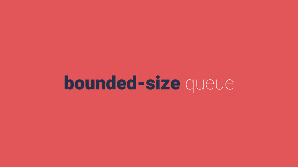 bounded-size queue