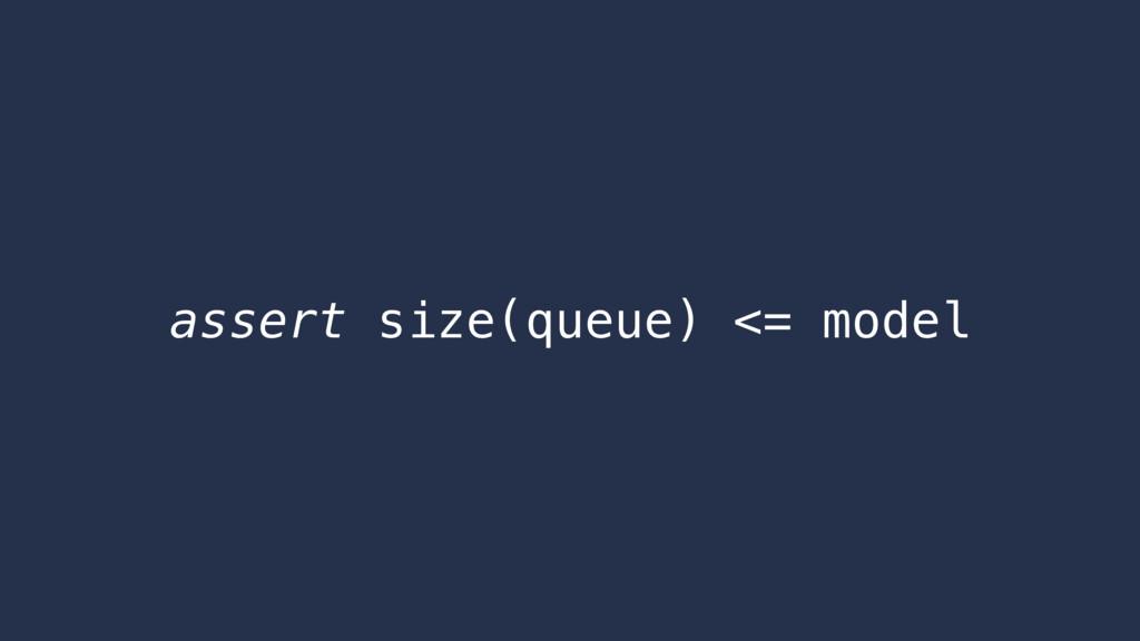 assert size(queue) <= model