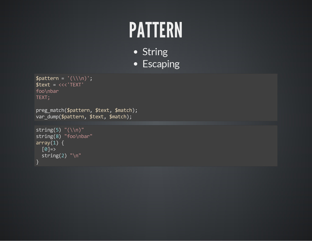 PATTERN String Escaping $pattern = '(\\\n)'; $t...