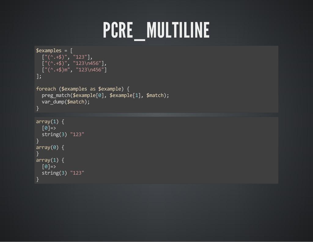 """PCRE_MULTILINE $examples = [ [""""(^.+$)"""", """"123""""],..."""