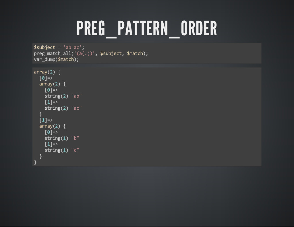 PREG_PATTERN_ORDER $subject = 'ab ac'; preg_mat...