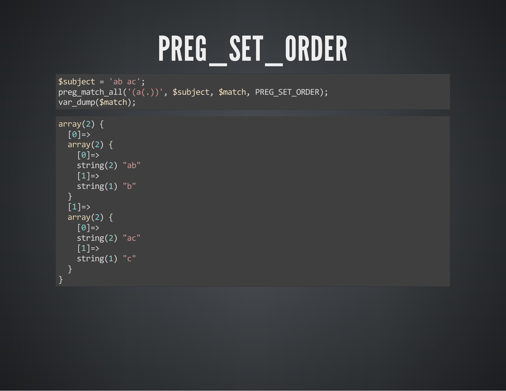 PREG_SET_ORDER $subject = 'ab ac'; preg_match_a...