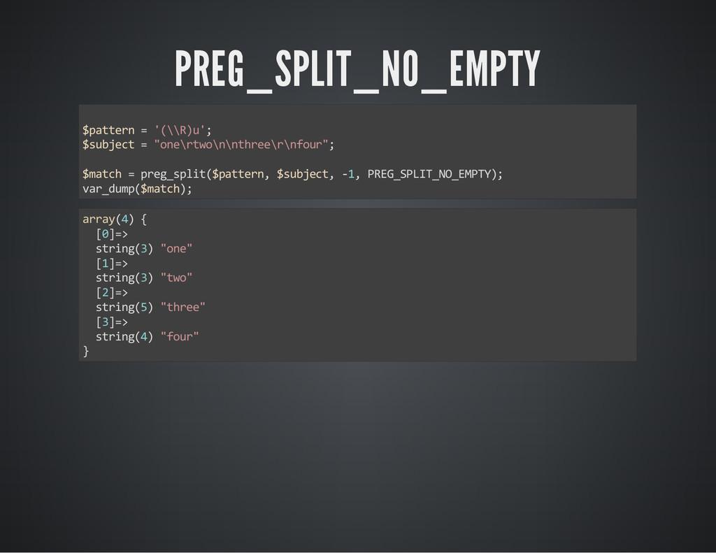 PREG_SPLIT_NO_EMPTY $pattern = '(\\R)u'; $subje...