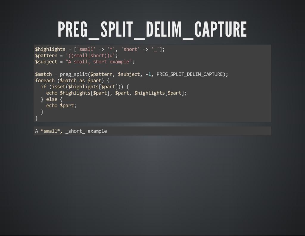 PREG_SPLIT_DELIM_CAPTURE $highlights = ['small'...