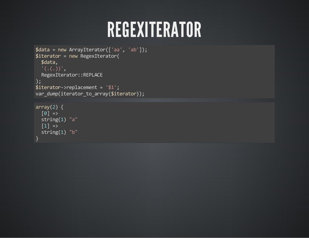 REGEXITERATOR $data = new ArrayIterator(['aa', ...
