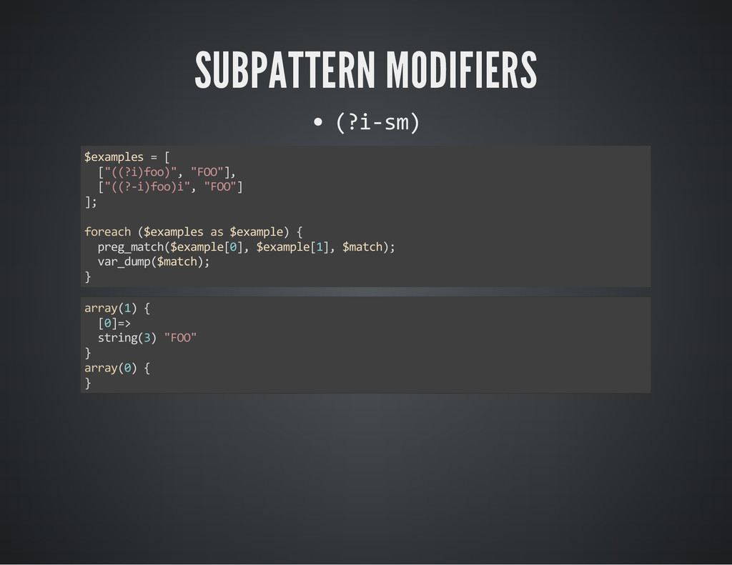 """SUBPATTERN MODIFIERS (?i‐sm) $examples = [ [""""((..."""