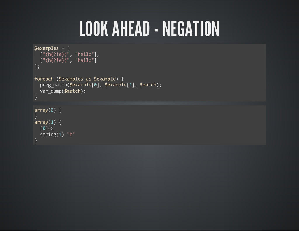 """LOOK AHEAD - NEGATION $examples = [ [""""(h(?!e))""""..."""