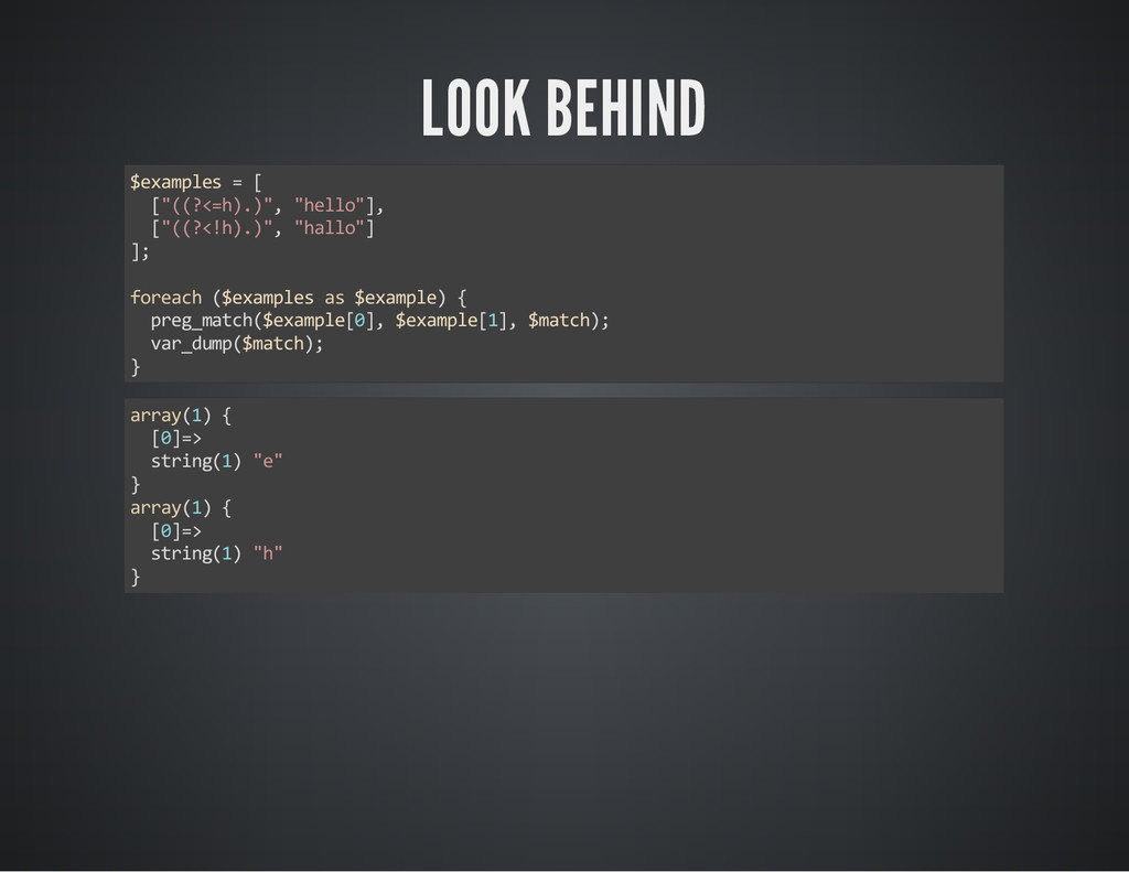 """LOOK BEHIND $examples = [ [""""((?<=h).)"""", """"hello""""..."""