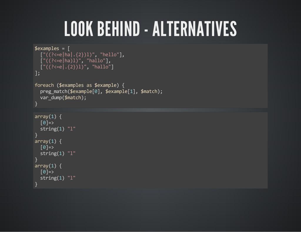 """LOOK BEHIND - ALTERNATIVES $examples = [ [""""((?<..."""