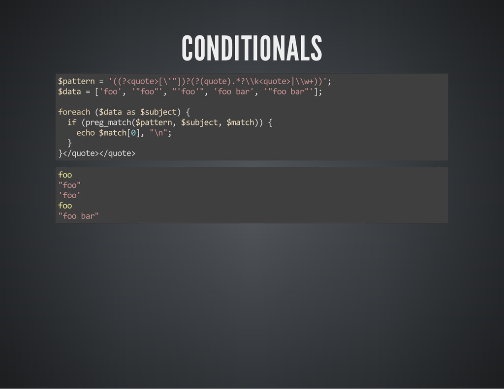 """CONDITIONALS $pattern = '((?<quote>[\'""""])?(?(qu..."""