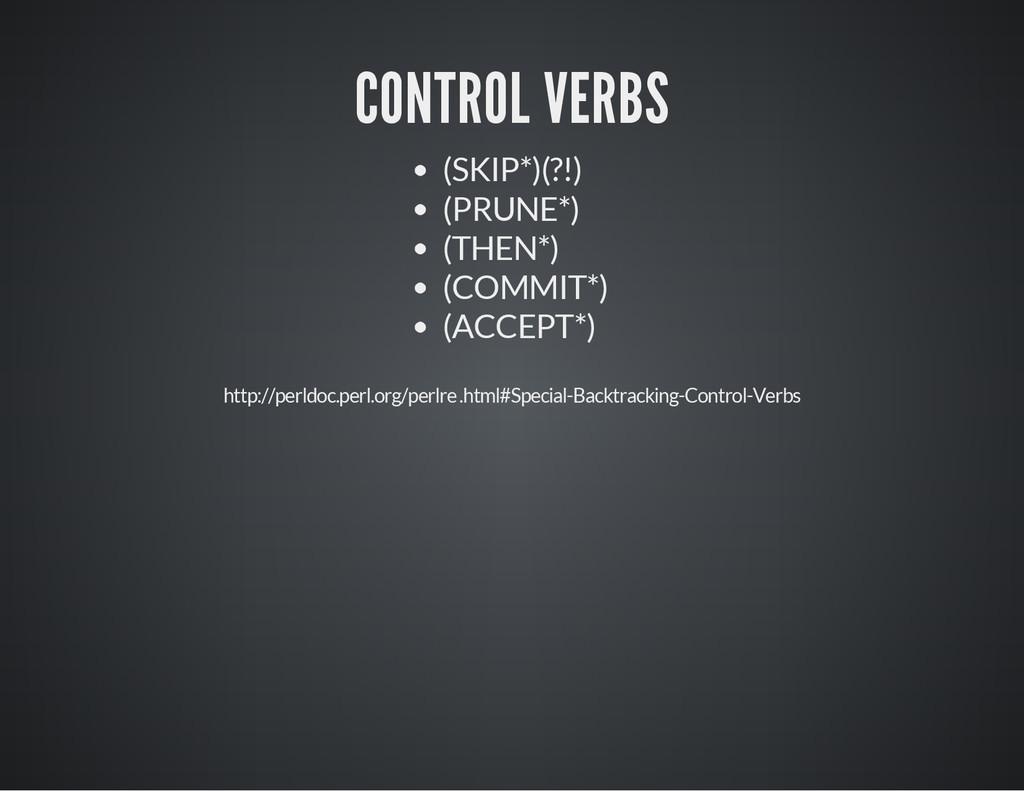 CONTROL VERBS (SKIP*)(?!) (PRUNE*) (THEN*) (COM...