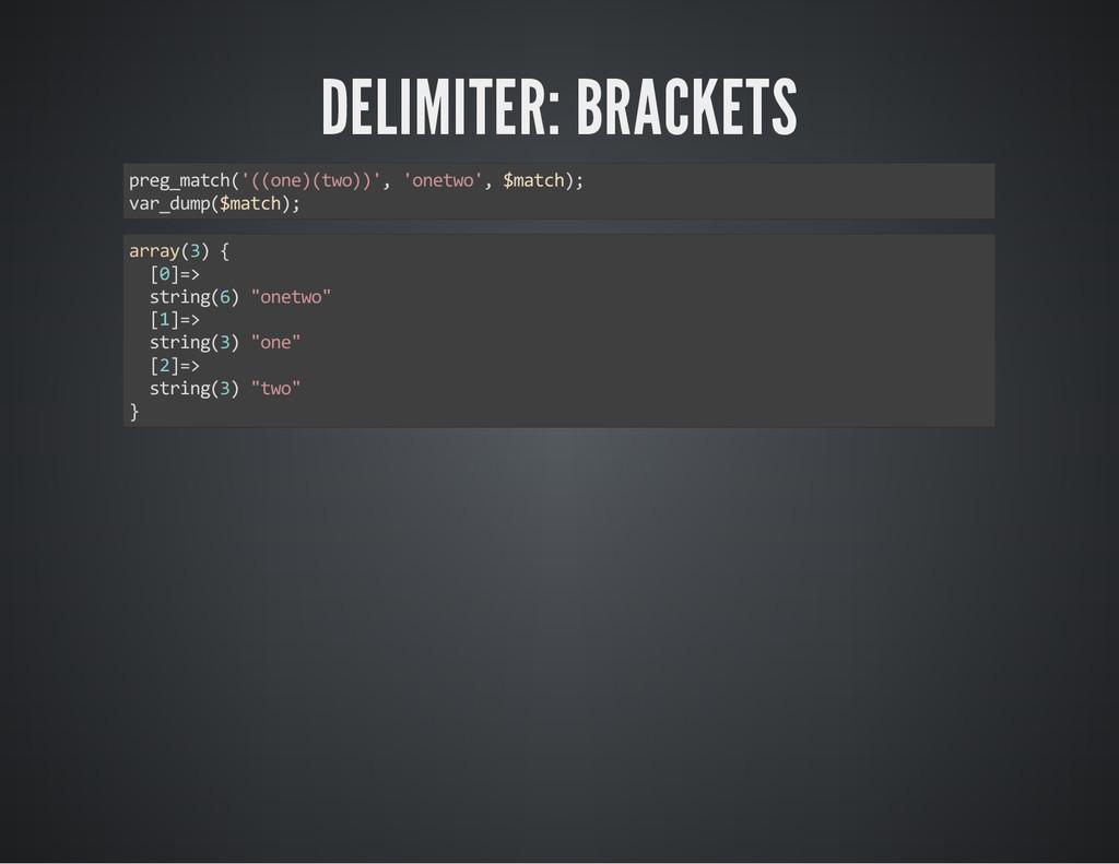 DELIMITER: BRACKETS preg_match('((one)(two))', ...