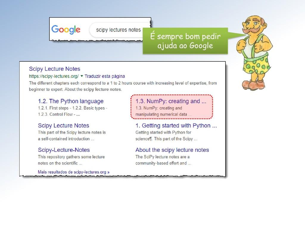 É sempre bom pedir ajuda ao Google