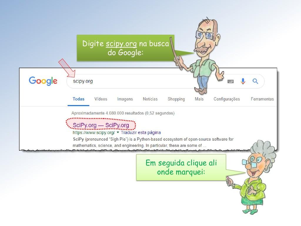 Digite scipy.org na busca do Google: Em seguida...