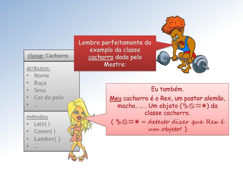 métodos • Latir( ) • Comer( ) • Lamber( ) • ......