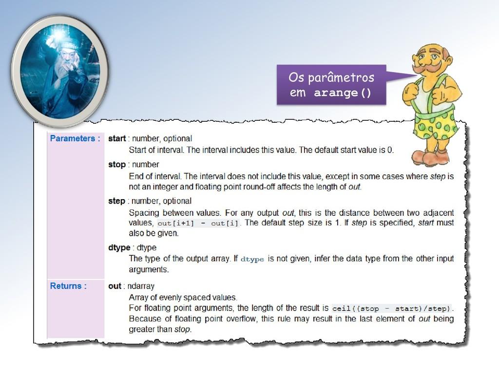 Os parâmetros em arange()