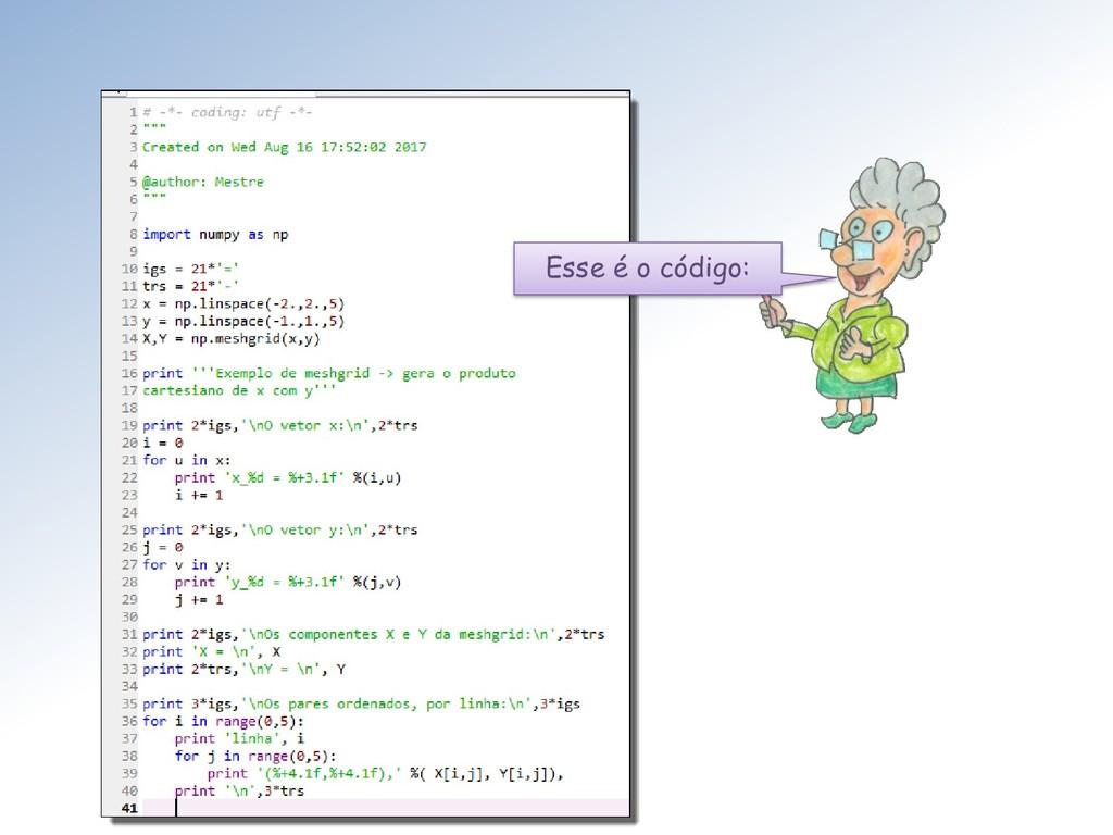 Esse é o código: