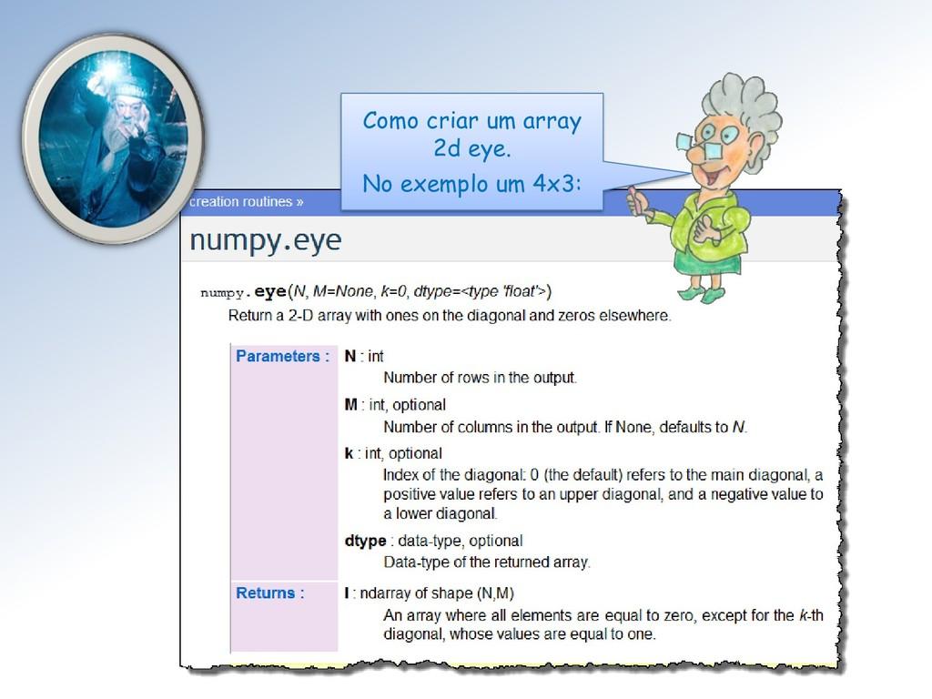 Como criar um array 2d eye. No exemplo um 4x3:
