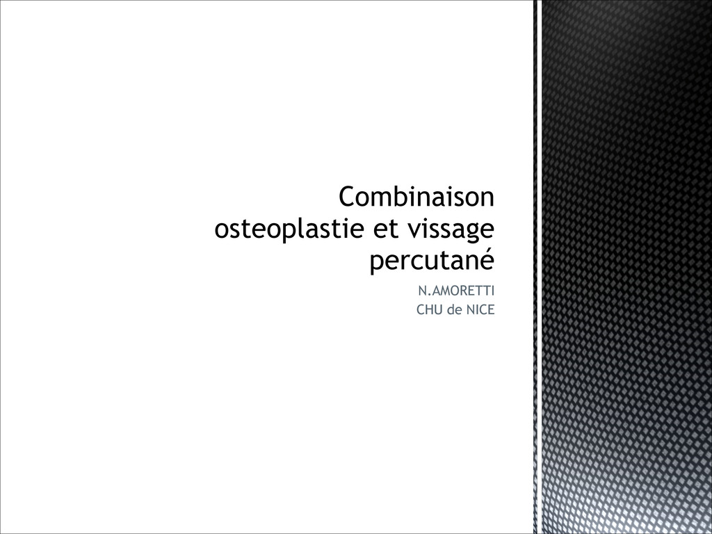 N.AMORETTI CHU de NICE Combinaison osteoplastie...