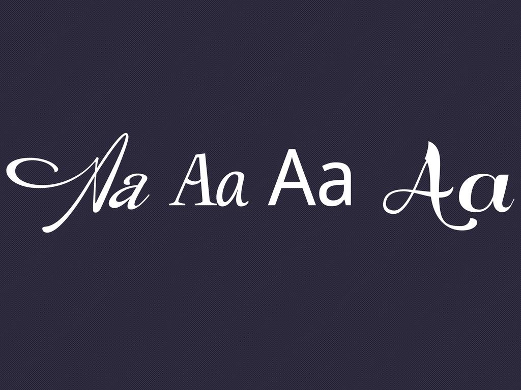 Aa Aa Aa Aa