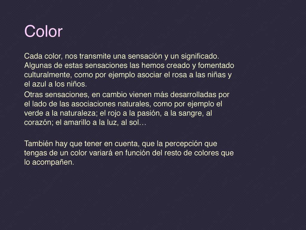 Color Cada color, nos transmite una sensación y...