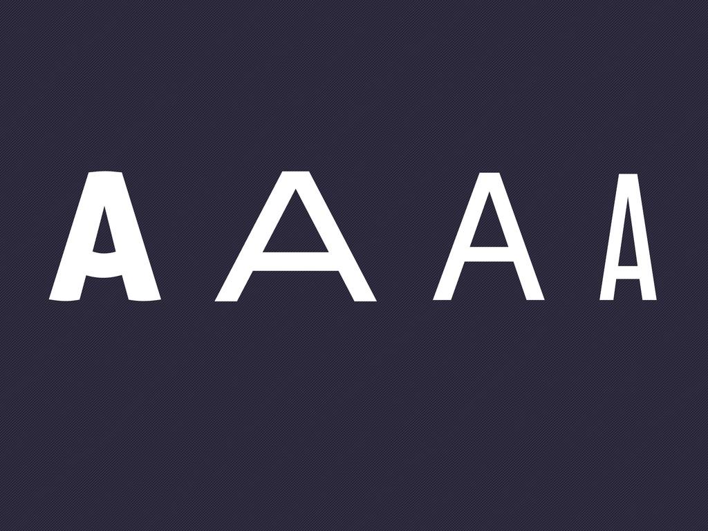 A A A A