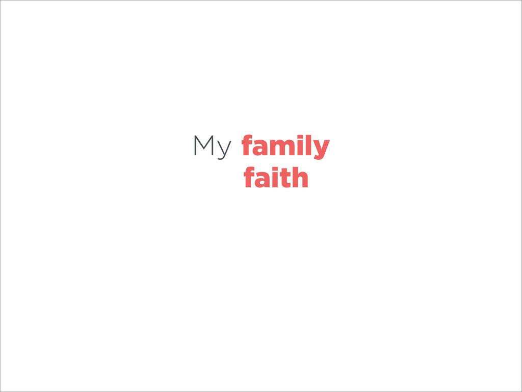 My family faith