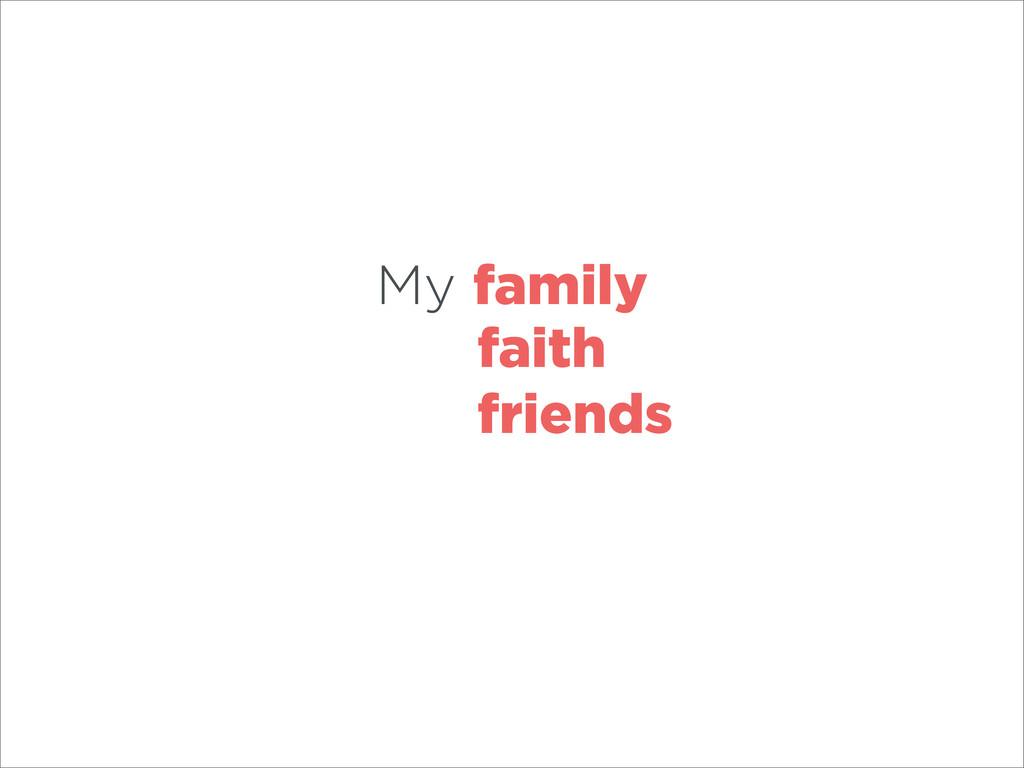 My family faith friends