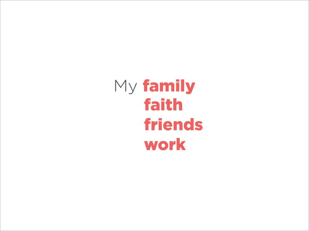 My family faith friends work