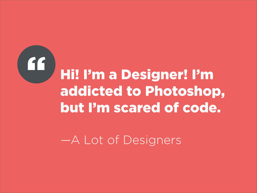 Hi! I'm a Designer! I'm addicted to Photoshop, ...