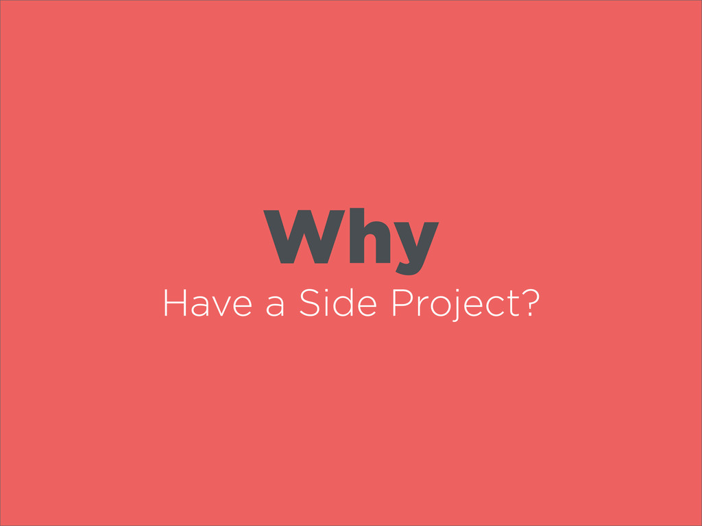 Why Have a Side Project?