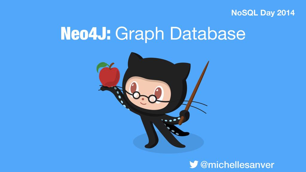 @michellesanver Neo4J: Graph Database NoSQL Day...