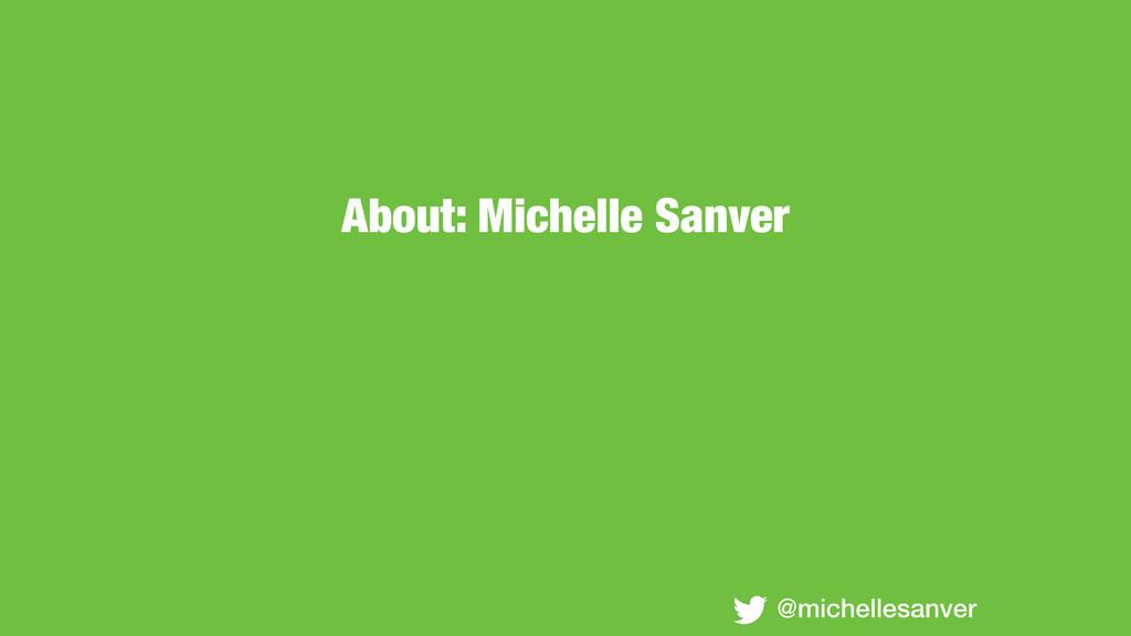 About: Michelle Sanver @michellesanver
