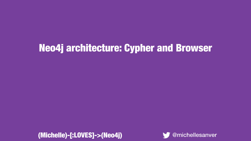Neo4j architecture: Cypher and Browser @michell...