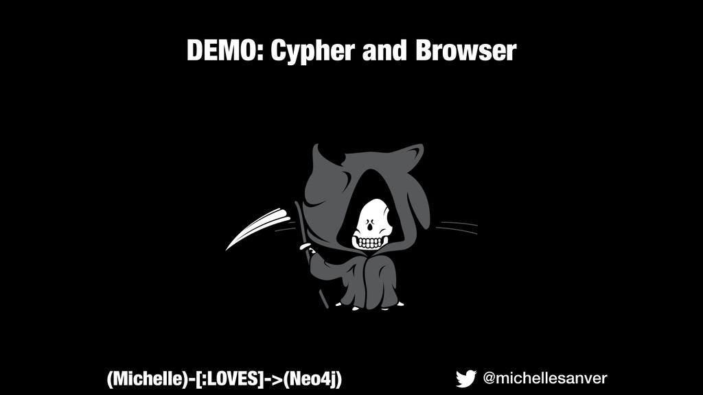 DEMO: Cypher and Browser @michellesanver (Miche...