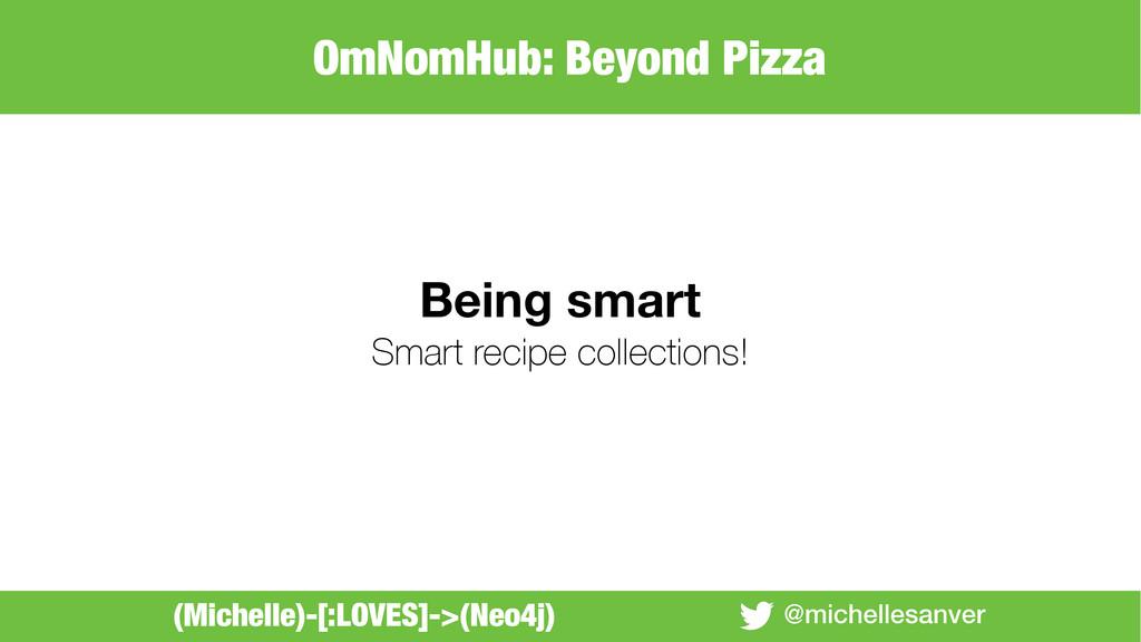 @michellesanver Being smart Smart recipe collec...