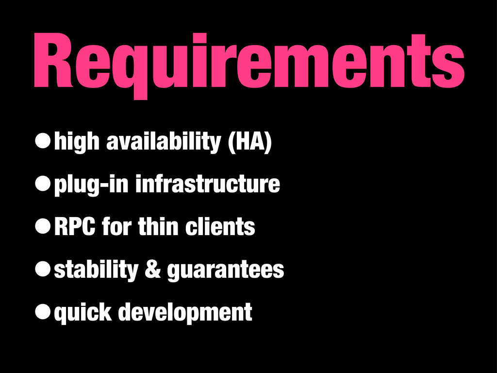 •high availability (HA) •plug-in infrastructure...