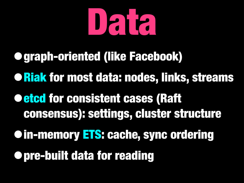 •graph-oriented (like Facebook) •Riak for most ...