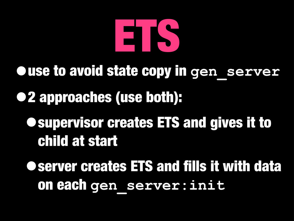 •use to avoid state copy in gen_server •2 appro...