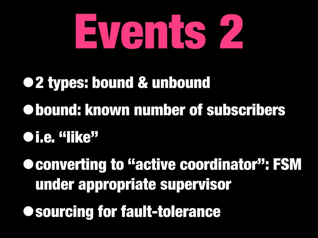 •2 types: bound & unbound •bound: known number ...