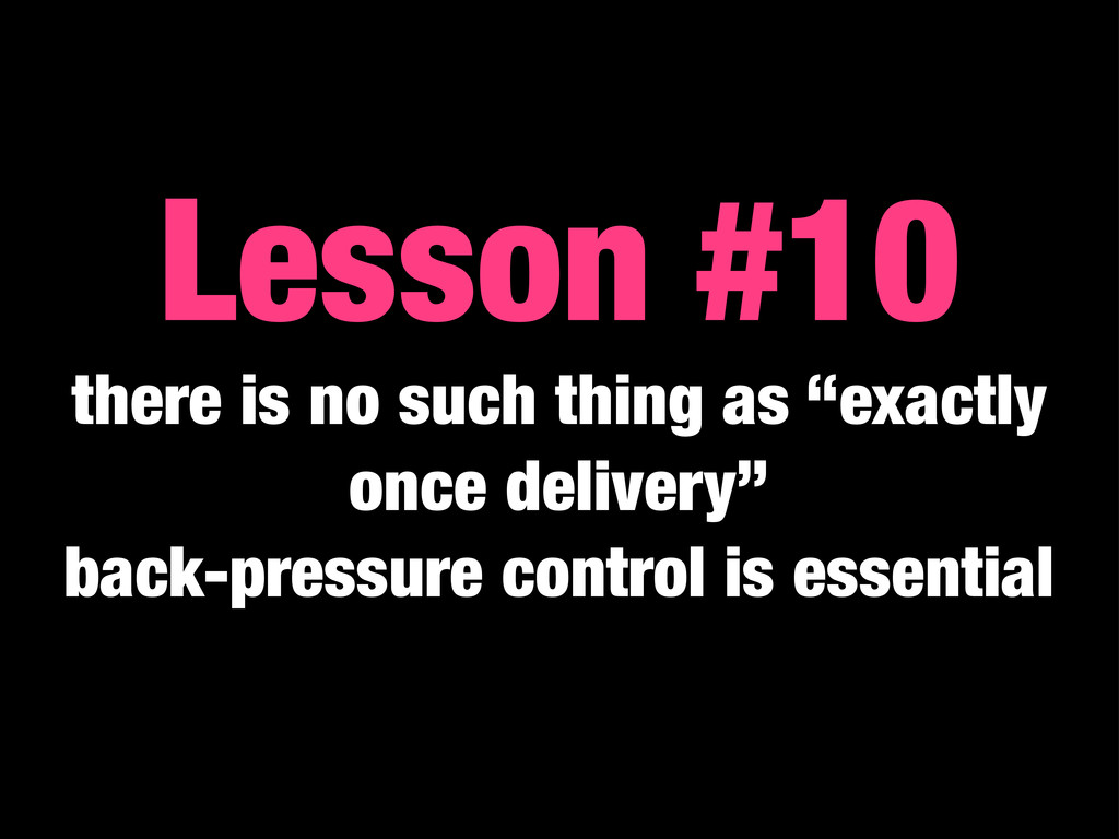 "Lesson #10 there is no such thing as ""exactly o..."