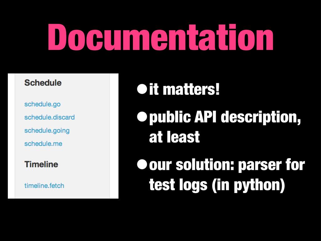 •it matters! •public API description, at least ...