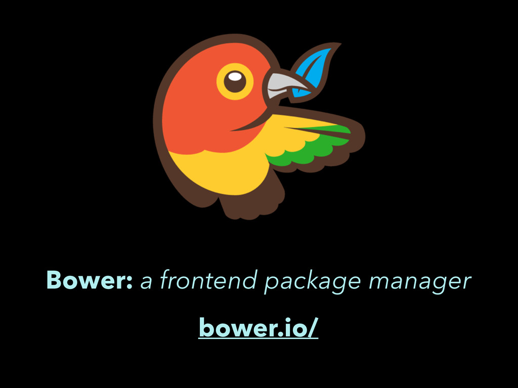 Bower: a frontend package manager bower.io/