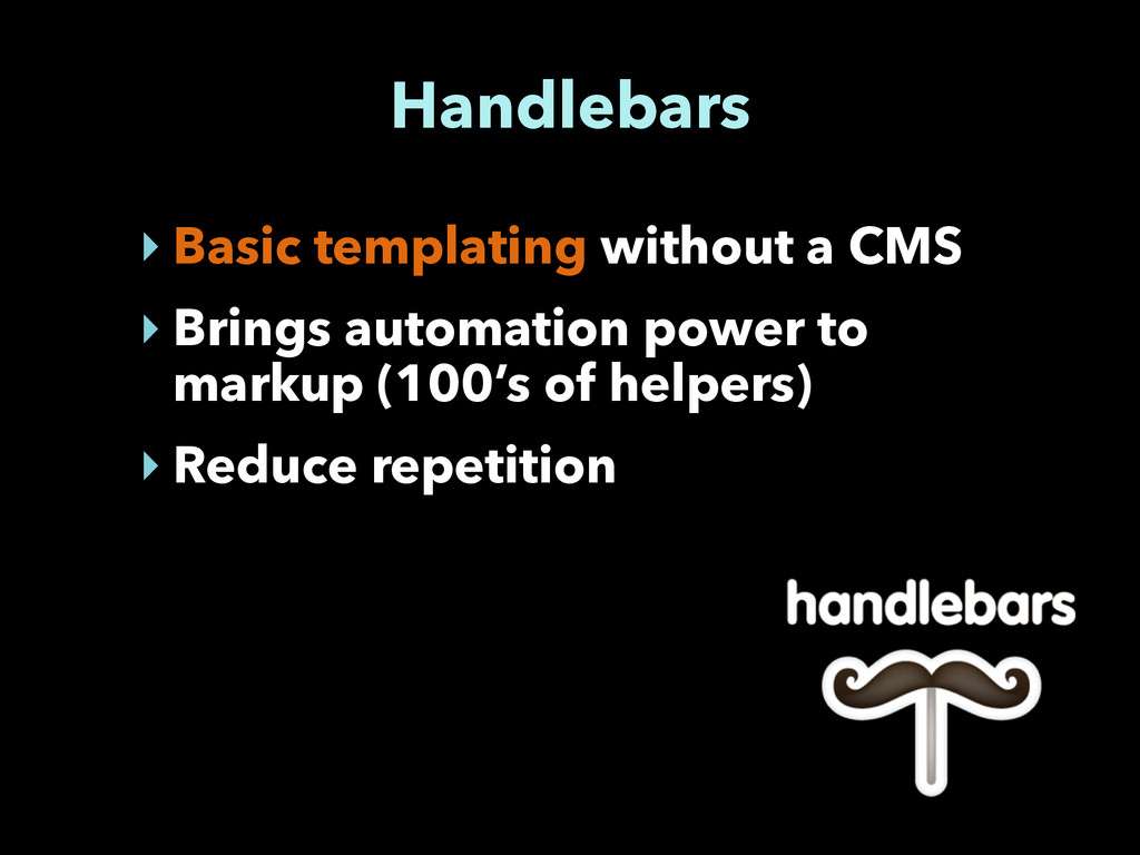 Handlebars ‣ Basic templating without a CMS ‣ B...