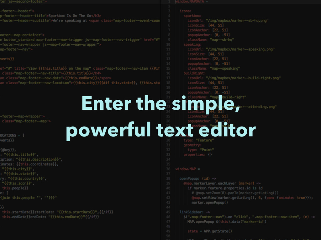 Enter the simple, powerful text editor